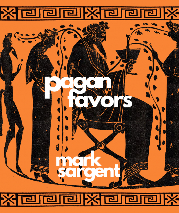 pagan favors - poems by mark sargent