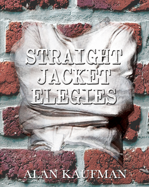 STRAIGHT JACKET ELEGIES BY ALAN KAUFMAN