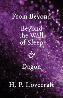 From Beyond, Beyond the Wall of Sleep & Dagon