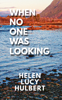 When No One Was Looking | Helen Lucy Hulbert